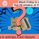 """AMAZON and you're done! """"Speciale Black Friday in Anticipo"""""""