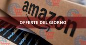 Offerte del Giorno – Grandi Sconti Amazon di Oggi