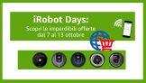 iRobot Days – Ultimo Giorno di OFFERTE!
