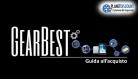 Gearbest: come acquistare in sicurezza con spedizione Italia [GUIDA]