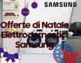 Offerte di Natale Elettrodomestici Samsung